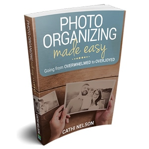 Photo Organizing Made Easy book by Cathi Nelson